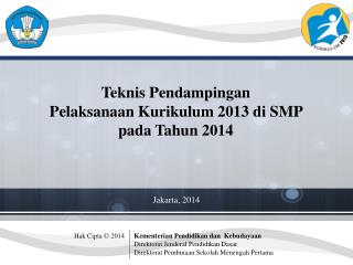 Teknis Pendampingan P elaksanaan Kurikulum 2013 di SMP pada Tahun 2014