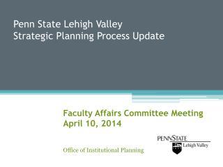 Penn State Lehigh Valley Strategic Planning Process Update