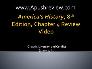 America's History , 8 th  Edition, Chapter 4 Review Video