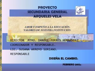 DIRECTOR MTRO. DANIEL TORRES HERNÁNDEZ COORDINADOR Y RESPONSABLE. LIC. SUSANA ARROYO SORIANO.