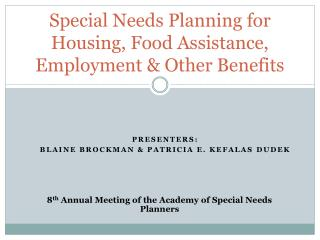 Special Needs Planning for Housing, Food Assistance, Employment & Other Benefits