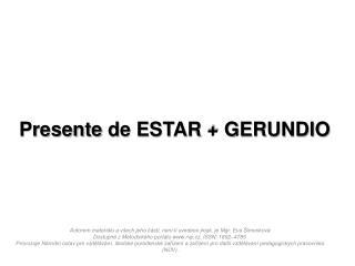 Presente de ESTAR + GERUNDIO