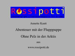 Annette Kautt Abenteuer mit der Flupppuppe Ohne Pelz in der Arktis aus rossipotti.de