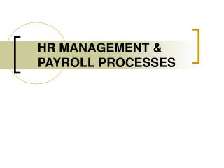 HR MANAGEMENT & PAYROLL PROCESSES