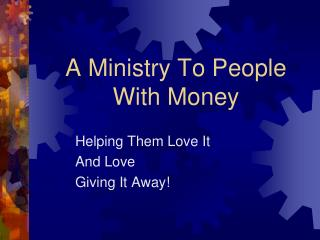 A Ministry To People With Money