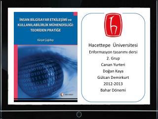 Hacettepe Üniversitesi Enformasyon tasarımı dersi 2. Grup Canan Yurteri Doğan Kaya