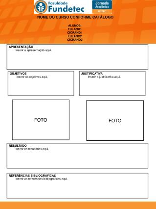 NOME DO CURSO CONFORME CATÁLOGO ALUNOS: FULANO1 CICRANO1 FULANO2 CICRANO2