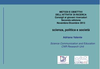 METODI E OBIETTIVI DELL'ATTIVITA' DI RICERCA Consigli ai giovani ricercatori Seconda edizione