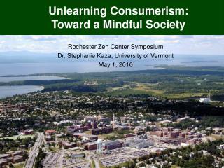 Rochester Zen Center Symposium Dr. Stephanie Kaza, University of Vermont May 1, 2010