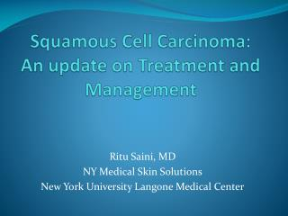 Squamous Cell Carcinoma: An update on Treatment and Management