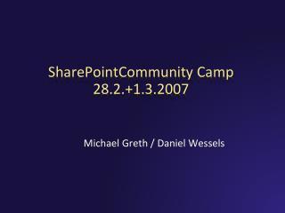 SharePointCommunity Camp 28.2.+1.3.2007
