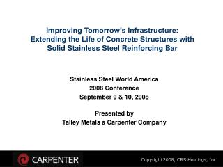 Stainless Steel World America  2008 Conference September 9 & 10, 2008 Presented by
