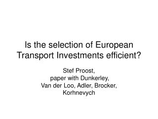 Is the selection of European Transport Investments efficient?