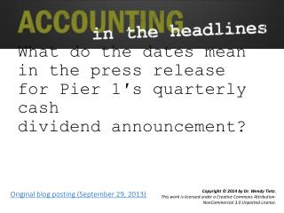 What do the dates mean in the press release for Pier 1′s quarterly cash dividend announcement?