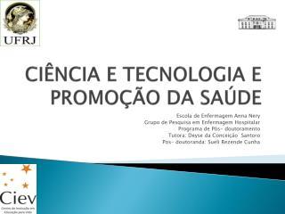 CIÊNCIA E TECNOLOGIA E PROMOÇÃO DA SAÚDE