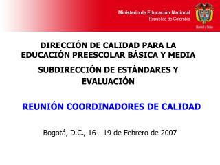 DIRECCIÓN DE CALIDAD PARA LA EDUCACIÓN PREESCOLAR BÁSICA Y MEDIA