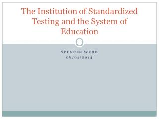 The Institution of Standardized Testing and the System of Education