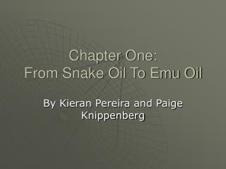 Chapter One: From Snake Oil To Emu Oil