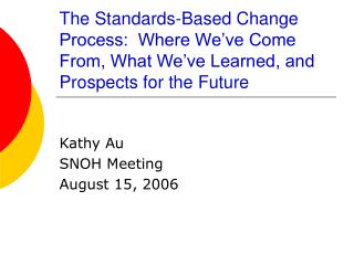 Kathy Au SNOH Meeting August 15, 2006