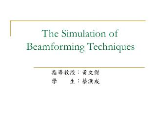 The Simulation of Beamforming Techniques