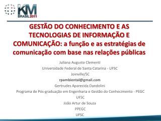 Juliana Augusto Clementi Universidade Federal de Santa Catarina - UFSC Joinville/SC