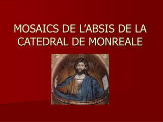 MOSAICS DE L'ABSIS DE LA CATEDRAL DE MONREALE