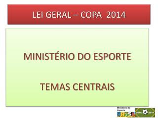 LEI GERAL – COPA 2014