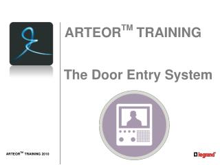 The Door Entry System