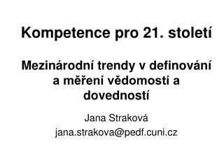 Kompetence pro 21. století Mezinárodní trendy v definování a měření vědomostí a dovedností