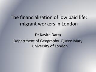 The financialization of low paid life: migrant workers in London