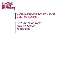 Careers and Employment Service D&S - Humanities