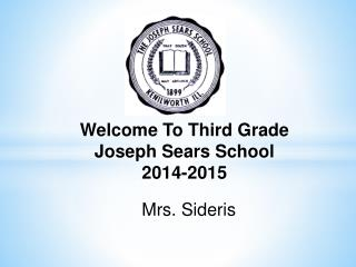 Welcome To Third Grade Joseph Sears School 2014-2015