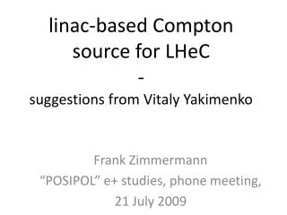 l inac -based Compton source for LHeC - suggestions from Vitaly Yakimenko