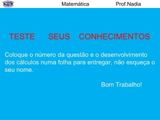 Matemática                  Prof.Nadia