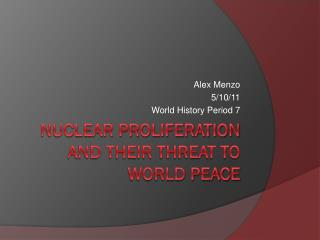 Nuclear Proliferation and Their Threat to World Peace