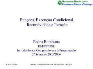 Funções, Execução Condicional, Recursividade e Iteração