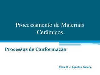 Processamento de Materiais Cerâmicos