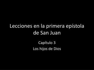 Lecciones en la primera epístola de San Juan