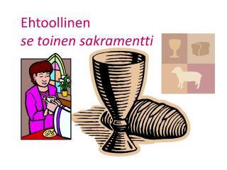 Ehtoollinen se toinen sakramentti