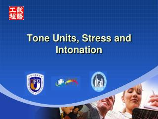 Tone Units, Stress and Intonation