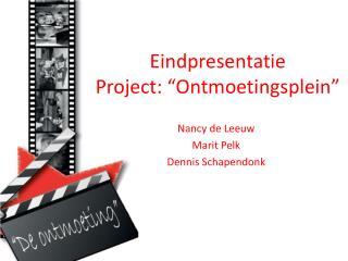 "Eindpresentatie Project: ""Ontmoetingsplein"""
