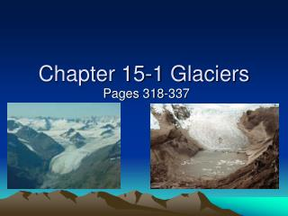 Chapter 15-1 Glaciers
