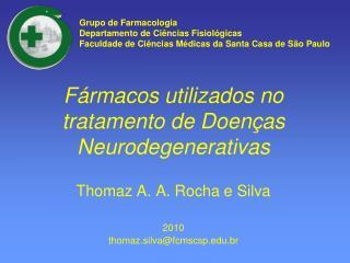 Fármacos utilizados no tratamento de Doenças Neurodegenerativas