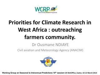 Priorities for Climate Research in West Africa : outreaching farmers community.