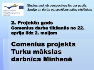 Studies and job perspectives for our pupils Studiju un darba perspektīves mūsu skolēniem