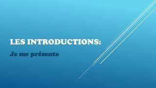 Les Introductions:
