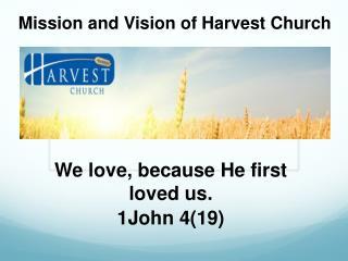 Mission and Vision of Harvest Church