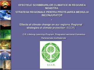 EFECTELE SCHIMBARILOR CLIMATICE IN REGIUNEA NOASTRA.