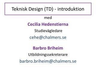 Teknisk Design (TD) - introduktion