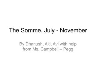 The Somme, July - November